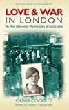 Olivia Cockett Love and War in London: The Mass Observation Wartime Diary of Olivia Cockett