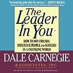 The Leader in You | Stuart R. Levine,Dale Carnegie & Associates,Michael A. Crom