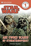 img - for DK Readers L1: Star Wars: Are Ewoks Scared of Stormtroopers? book / textbook / text book