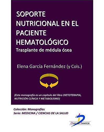 soporte-nutricional-en-el-paciente-hematologico-trasplante-de-medula-osea-este-capitulo-pertenece-al