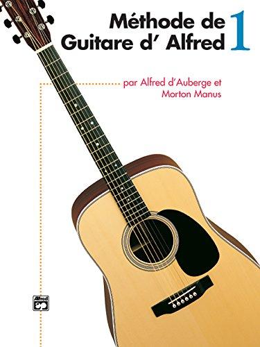 Methode De Guitare D Alfred 1(Alfreds Basic Guitar Method, Book 1  [d\'Auberge, Alfred - Manus, Morton] (Tapa Blanda)