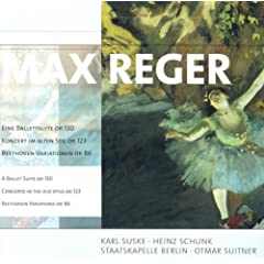 Max Reger: Ballettsuite (Eine) / Konzert im alten Stil / Variations and Fugue on a Theme of Beethoven (Berlin Staatskapelle, Suitner)