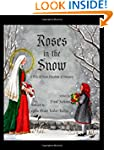 Roses in the Snow: A Tale of Saint El...