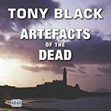 Artefacts of the Dead (       UNABRIDGED) by Tony Black Narrated by Garth Cruickshank