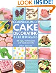 Compendium of Cake Decorating Techniq...