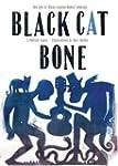 Black Cat Bone: The Life Of Blues Leg...