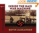 Inside the Nazi War Machine: How Thre...