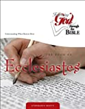 Ecclesiastes:Understanding What Matters Most (Following God Discipleship) (Following God Through the Bible Series)