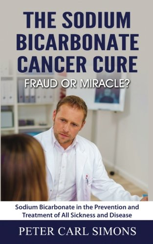 the-sodium-bicarbonate-cancer-cure-fraud-or-miracle-sodium-bicarbonate-in-the-prevention-and-treatme