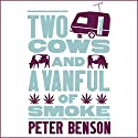 Two Cows and a Van Full of Smoke Audiobook by Peter Benson Narrated by Kristopher Milnes