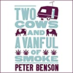 Two Cows and a Van Full of Smoke | Peter Benson