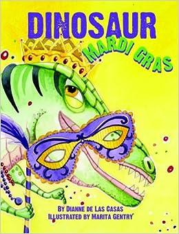 Dinosaur Mardi Gras: Dianne De Las Casas, Marita Gentry: 9781589809666