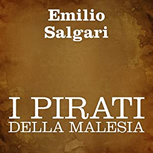 I pirati della Malesia [The Pirates of Malaysia] Audiobook