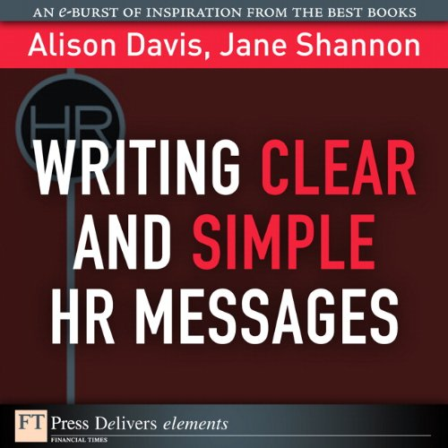Writing Clear And Simple Hr Messages (Ft Press Delivers Elements)