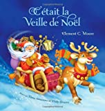 By Clement Clarke Moore Cetait La Veille De Noel (Twas The Night Before Christmas, French Edition) (French) [Hardcover]