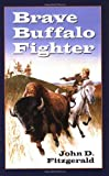 Brave Buffalo Fighter (1883937590) by John Dennis Fitzgerald