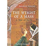The Weight of a Mass: A Tale of Faith ~ Josephine Nobisso
