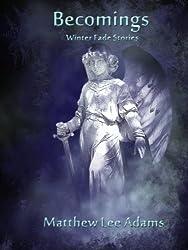 Becomings (Winter Fade Book 4)