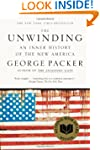 The Unwinding: An Inner History of th...
