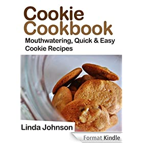 Cookie Cookbook - Mouthwatering Quick and Easy Cookie Recipes (English Edition)