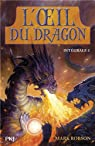 L'oeil du dragon : Intégrale 1 (tome 1 et 2)