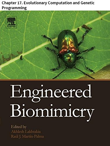 Engineered Biomimicry: Chapter 17. Evolutionary Computation and Genetic Programming PDF