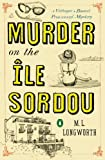 Murder on the Ile Sordou: A Verlaque and Bonnet Provençal Mystery (Verlaque and Bonnet Provencal Mysteries)