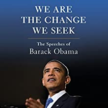 We Are the Change We Seek: The Speeches of Barack Obama Audiobook by E. J. Dionne, Joy Reid Narrated by J. D. Jackson