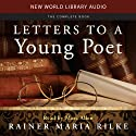 Letters to a Young Poet (       UNABRIDGED) by Rainer Maria Rilke Narrated by Marc Allen