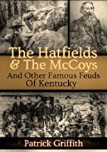 The Hatfields & The McCoys And Other Famous Feuds Of Kentucky