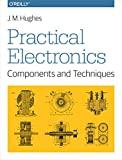 Practical Electronics: Components and Techniques