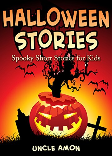 Uncle Amon - Spooky Halloween Ghost Stories for Kids: Ghost Stories, Scary Tales, Halloween Horror, and Halloween Jokes (Halloween Short Stories for Kids)