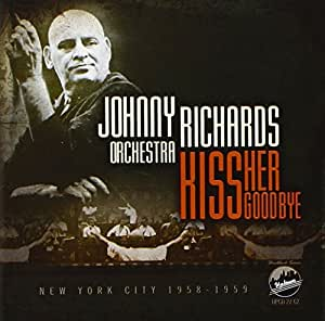 Kiss Her Goodbye: New York 1958-1959