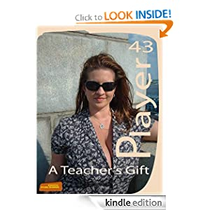 Player 43 - A Teacher's Gift Ben Parker