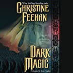 Dark Magic: Dark Series, Book 4 (       UNABRIDGED) by Christine Feehan Narrated by Sean Crisden