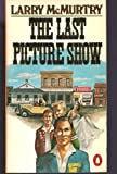 The Last Picture Show (014005183X) by Mcmurtry, Larry