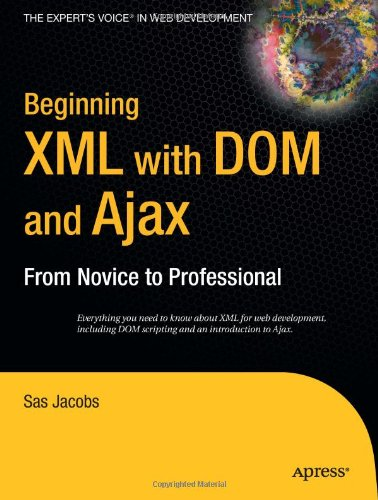 Beginning XML with DOM and Ajax: From Novice to...