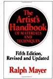 The Artist's Handbook of Materials and Techniques: Fifth Edition, Revised and Updated (Reference) (0670837016) by Ralph Mayer