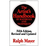 The Artist's Handbook of Materials and Techniques: Fifth Edition, Revised and Updated (Reference) ~ Ralph Mayer