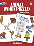 Animal Word Puzzles Coloring Book (Colouring Books) (0486268489) by Barbaresi, Nina