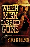 img - for When Men Carried Guns: A Tale of Feuding and Love from the Hills of Kentucky book / textbook / text book