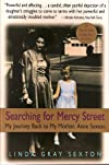 Searching for Mercy Street : My Journey Back to My Mother, Anne Sexton