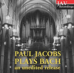 Paul Jacobs Plays Bach (An Unedited Release)