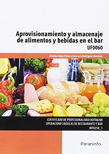 Aprovisionamiento y almacenaje de alimentos y bebidas en el bar. Certificados de profesionalidad. Operaciones básicas de restaurante y