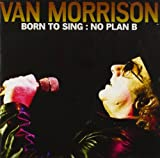Born To Sing: No Plan B Van Morrison