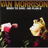 "Born to Sing: No Plan Bvon ""Van Morrison"""