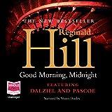 Good Morning, Midnight: Dalziel and Pascoe Series, Book 21 (Unabridged)