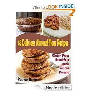 45 Delicious Almond Flour Recipes - Gluten Free Breakfast, Lunch, Snacks And Dessert