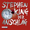 Der Anschlag Audiobook by Stephen King Narrated by David Nathan