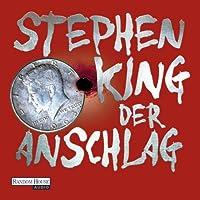 Der Anschlag Hörbuch von Stephen King Gesprochen von: David Nathan